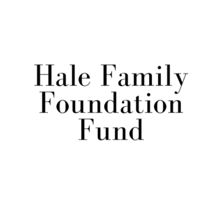 Hale Family Foundation Fund