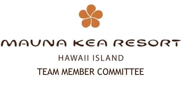 Mauna Kea Resort Team Member Committee