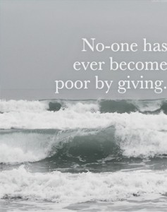 No-one has even become poor by giving