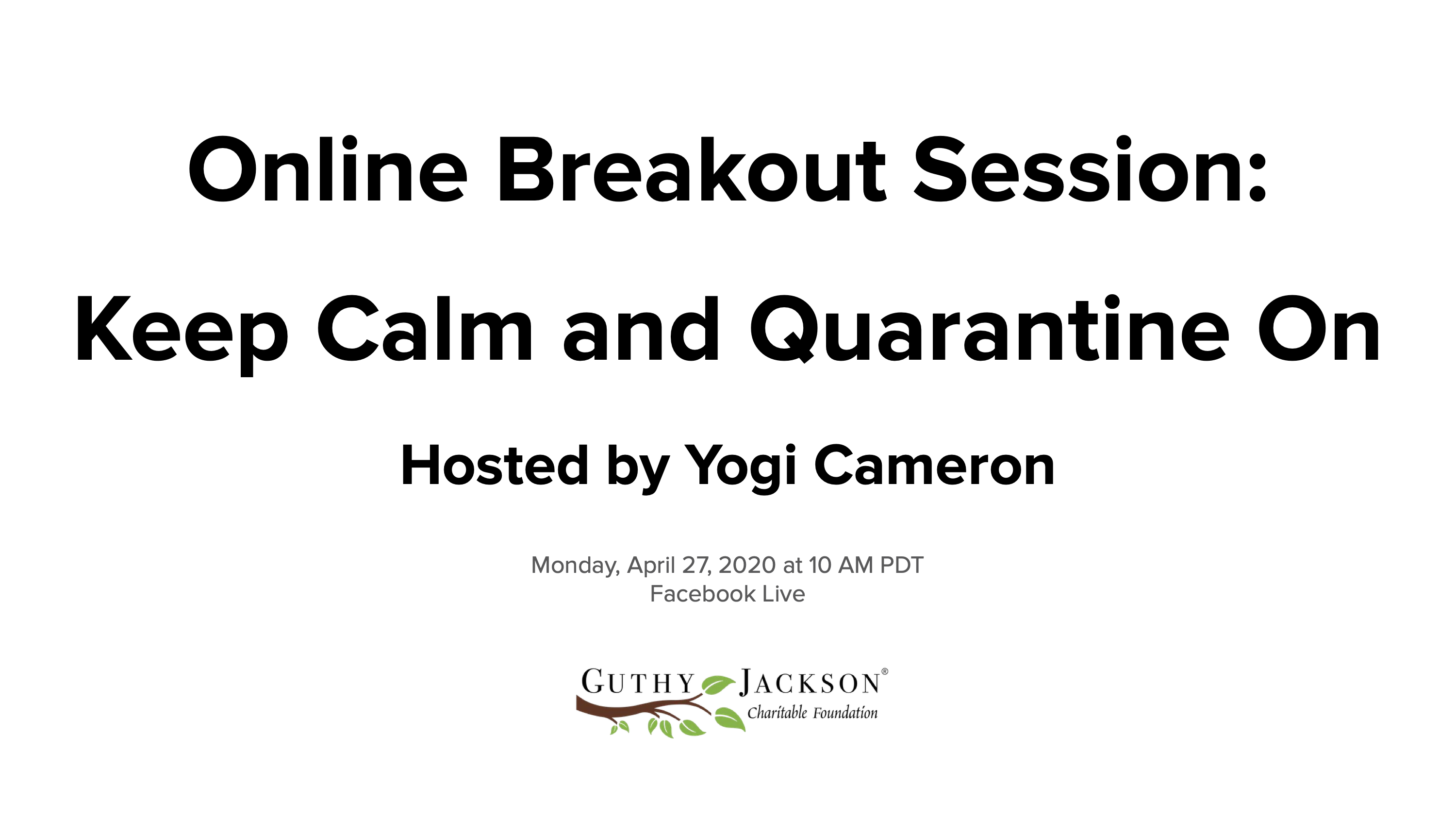 <a href='https://guthyjacksonfoundation.org/videos/online-breakout-session-keep-calm-and-quarantine-on-with-yogi-cameron/' title='Online Breakout Session: Keep Calm and Quarantine On with Yogi Cameron'>Online Breakout Session: Keep Calm and Quarantine On with Yogi Cameron</a>