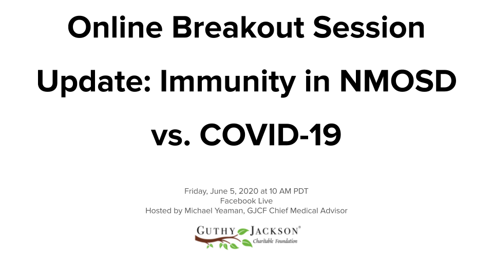 <a href='https://guthyjacksonfoundation.org/videos/online-breakout-session-update-immunity-in-nmosd-vs-covid-19/' title='Online Breakout Session Update: Immunity in NMOSD vs. COVID-19'>Online Breakout Session Update: Immunity in NMOSD vs. COVID-19</a>