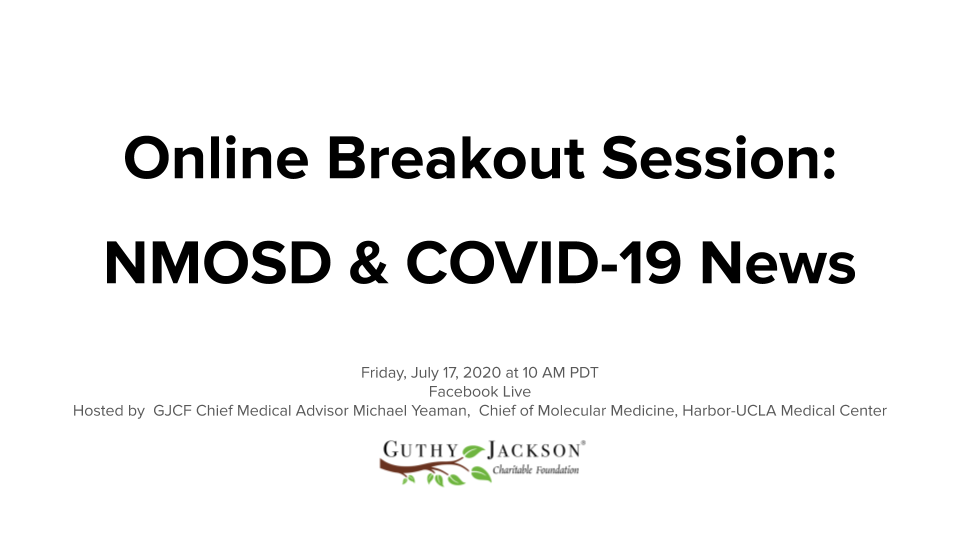 <a href='https://guthyjacksonfoundation.org/videos/online-breakout-session-nmosd-covid-19-news-july-17/' title='Online Breakout Session: NMOSD & COVID-19 News (July 17)'>Online Breakout Session: NMOSD & COVID-19 News (July 17)</a>