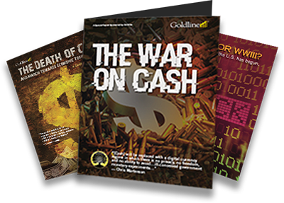 The Death of Cash, The War on Cash, and Ready for WWIII? brochures!