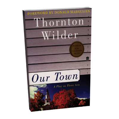 the importance of the little unnoticed things in life in our town by thornton wilder Let your child experience a great american play with the classic 3-act play, our town, by thornton wilder set in the fictional town of grover's corners, new hampshire, in the early 1900s, our town is an allegorical representation of life.