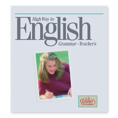 Weaver High Way to English Grammar: Teacher Text