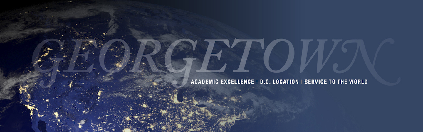 Global Georgetown Header over nighttime map: Academic Excellence, D.C. location, Service to the World
