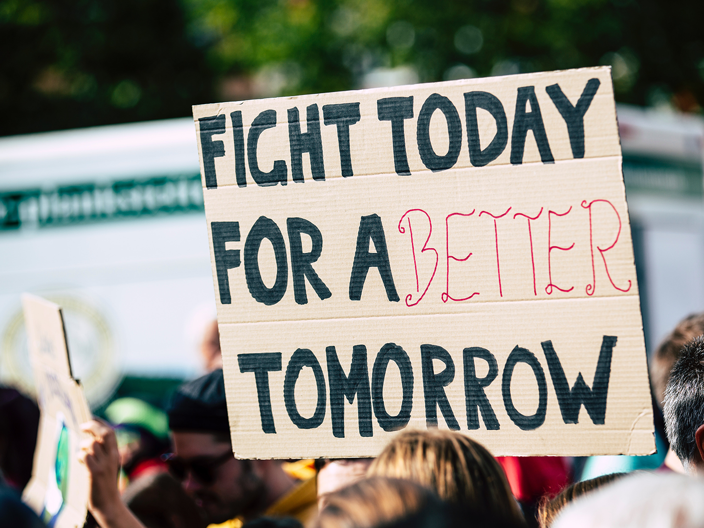 Protest Sign: Fight Today for a Better Tomorrow