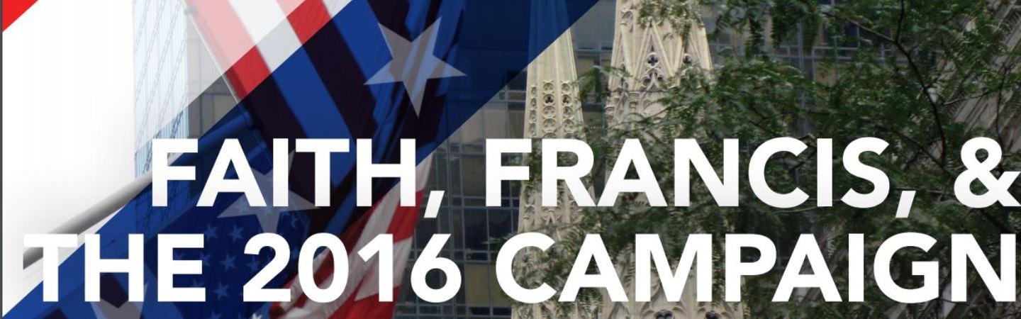 Faith, Francis, and the 2016 Campaign