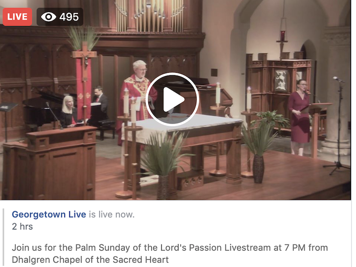 Palm Sunday Mass is streamed live on Facebook from Dahlgren Chapel.