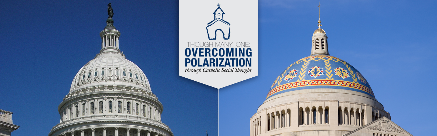 "U.S. Capitol Dome and National Shrine Dome with Logo: ""Overcoming Polarization Through Catholic Social Thought"""