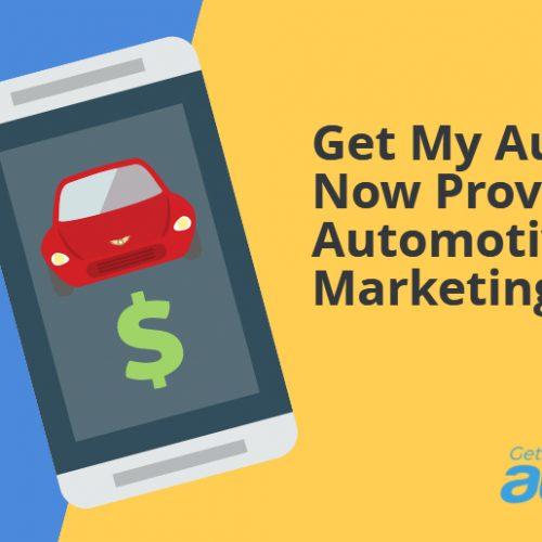 Get My Auto Now Provides Automotive Marketing
