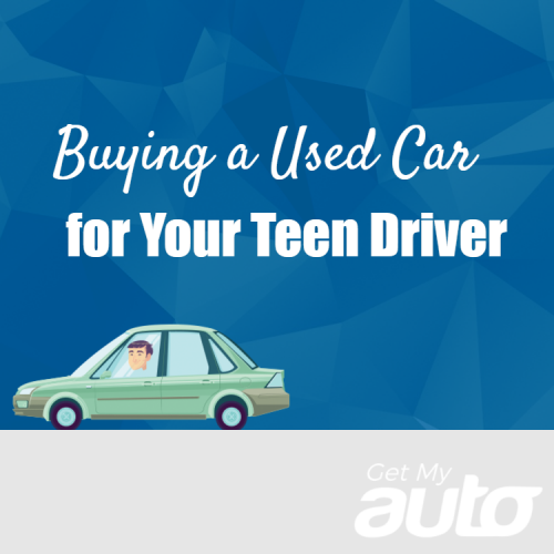 Buying a Used Car for Your Teen Driver