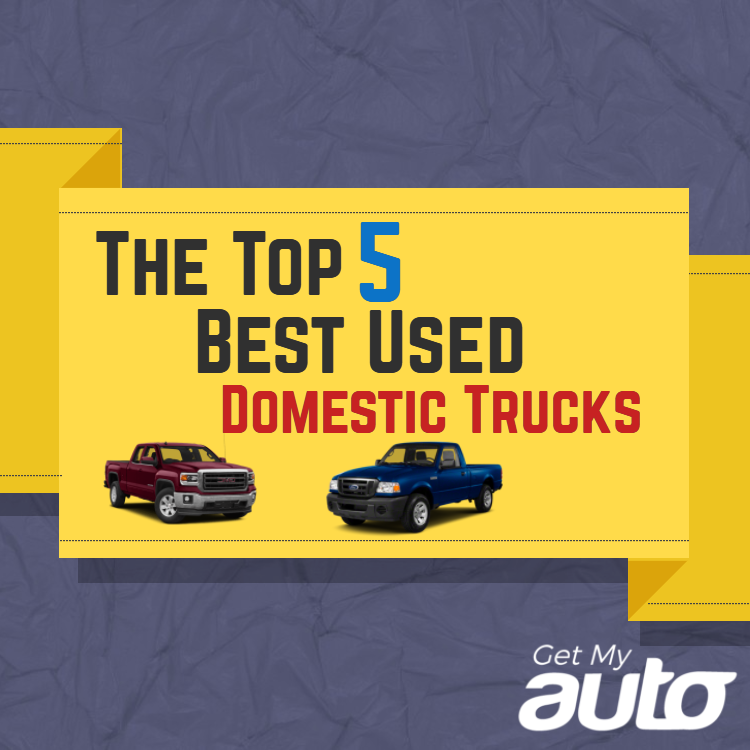 The-Top-5-Best-Used-Domestic-Trucks-GetMyAuto