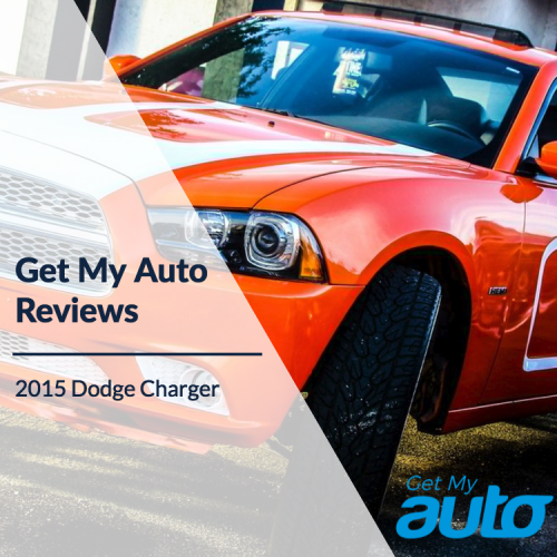 Get My Auto Reviews the 2015 Dodge Charger