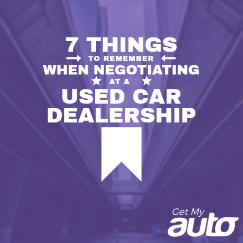 7 Things to Remember When Negotiating at a Used Car Dealership