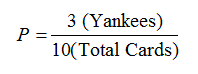P = [(3)(Yankees)] / [(10)(Total Cards)]