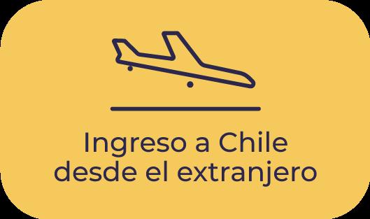 Ingreso a Chile desde el extranjero