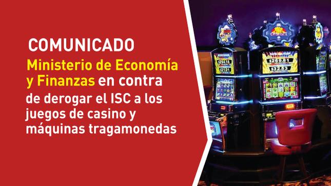 Ministerio de Economía y Finanzas en contra de derogar el ISC a los juegos de casino y máquinas tragamonedas