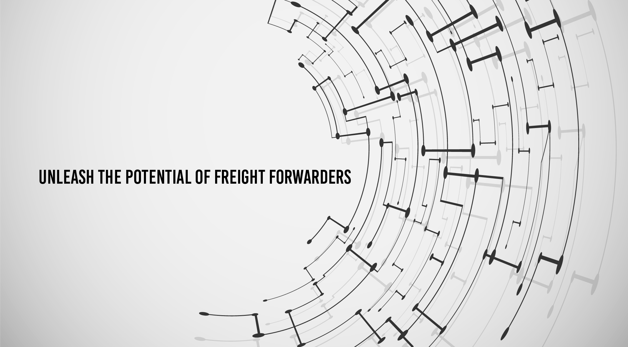 unleash the potential of freight forwarders