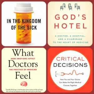 """Collage of Book Covers for """"In The Kingdom of the Sick""""; """"God's Hotel""""; """"What Doctors Feel"""" amd """"Critical Decisions"""""""