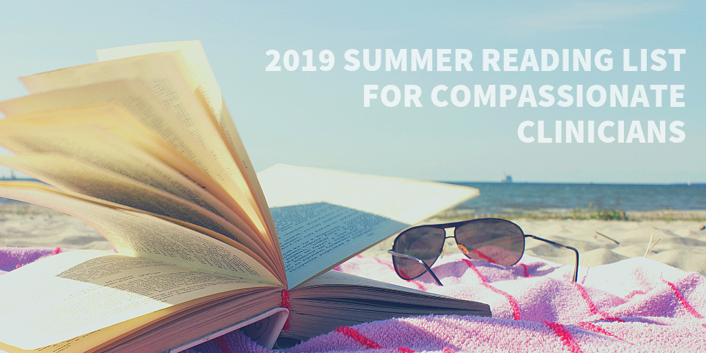 2019 Summer Reading for Compassionate Clinicians