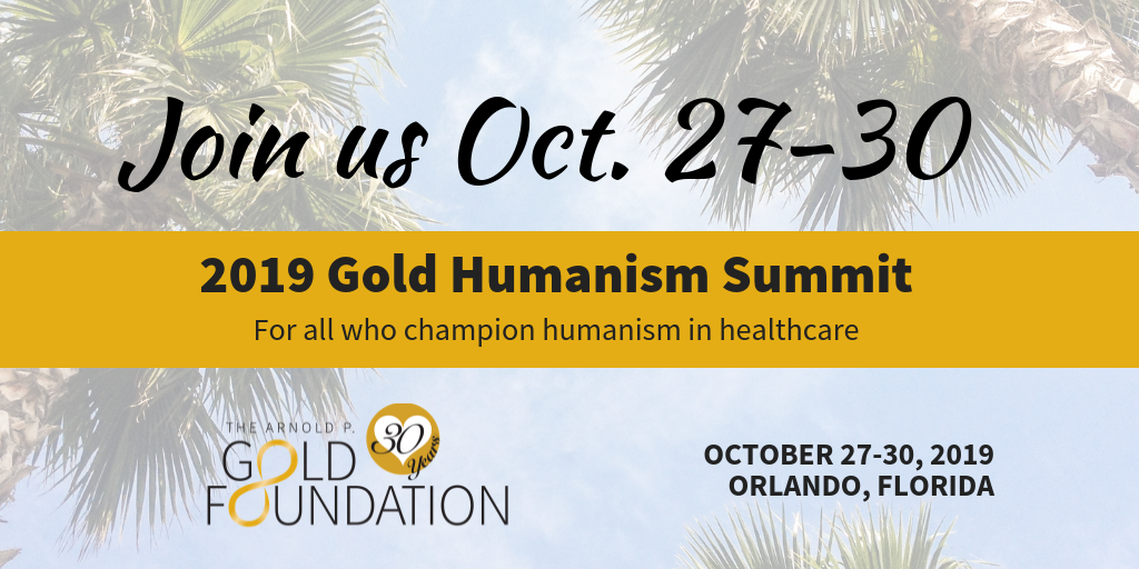 Join us Oct. 27-30 at the Gold Humanism Summit