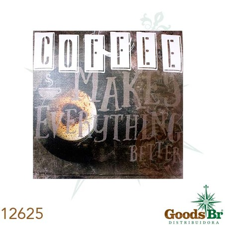 -tela impressa coffee makes everything  60x60x4cm