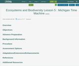 Ecosystems and Biodiversity Lesson 5 : Michigan Time Machine