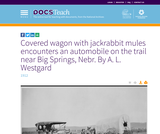 Covered wagon with jackrabbit mules encounters an automobile on the trail near Big Springs, Nebraska