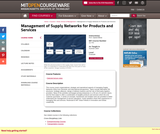 Management of Supply Networks for Products and Services, Summer 2004