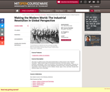 Making the Modern World: The Industrial Revolution in Global Perspective, Fall 2009