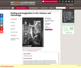 Feeling and Imagination in Art, Science, and Technology, Spring 2004