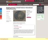Reading Seminar in Social Science: International Political Economy, Fall 2006
