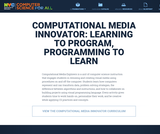 Computational Media Innovator: Learning to Program, Programming to Learn (Grades 6-8)