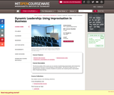 Dynamic Leadership: Using Improvisation in Business, Fall 2004