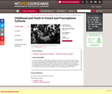 Childhood and Youth in French and Francophone Cultures, Spring 2013