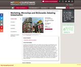 Marketing, Microchips and McDonalds: Debating Globalization, Spring 2004