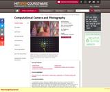 Computational Camera and Photography, Fall 2009