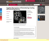 Cognitive Neuroscience of Remembering: Creating and Controlling Memory, January (IAP) 2002