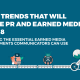 Four trends that will shape PR and earned media in 2018