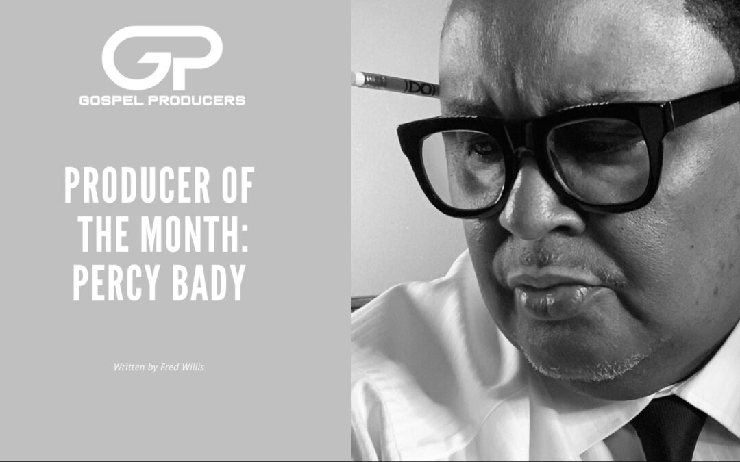 Producer Of The Month: Percy Bady
