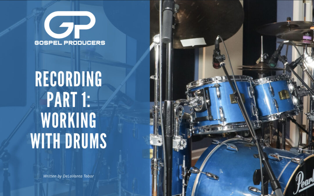 Recording Part 1: Working With Drums