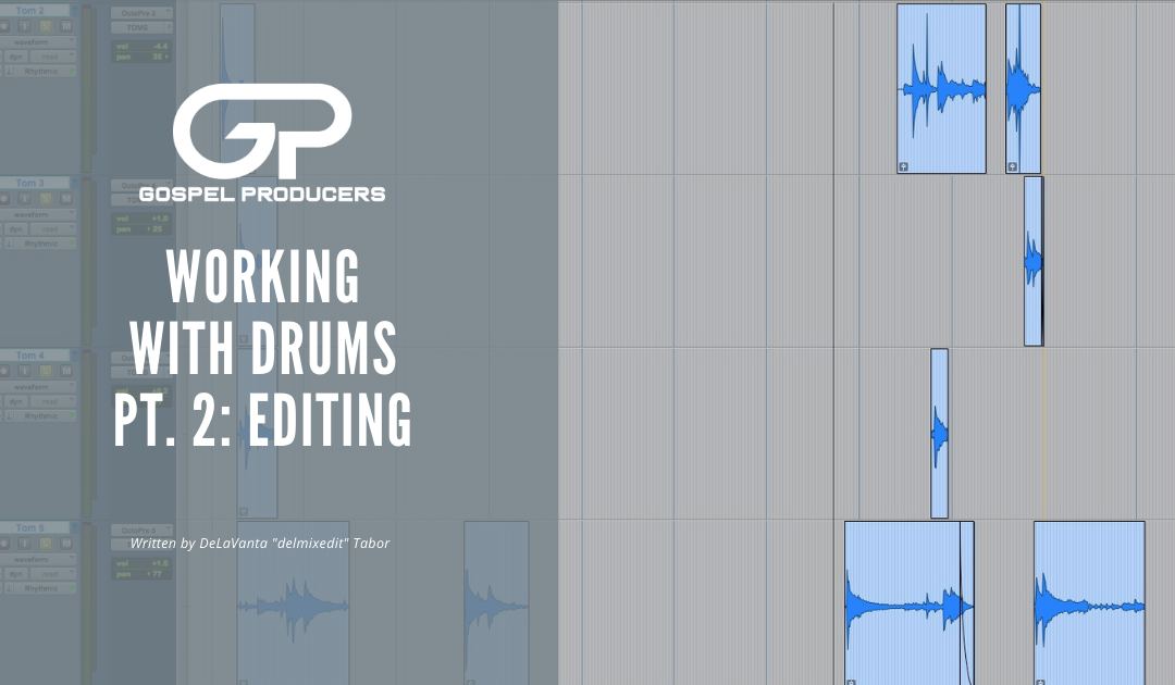 Working With Drums: Editing