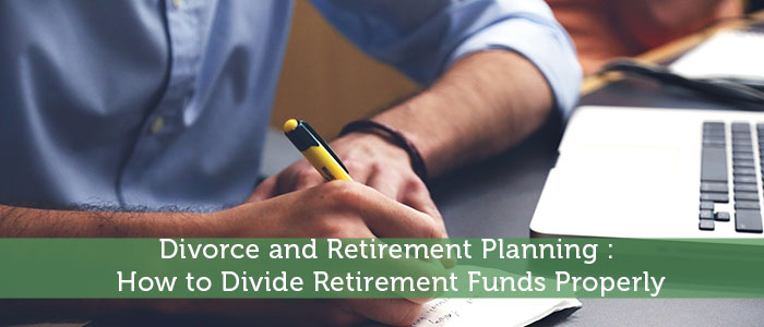 Divorce and Retirement Planning : How to Divide Retirement Funds Properly - Modest Money