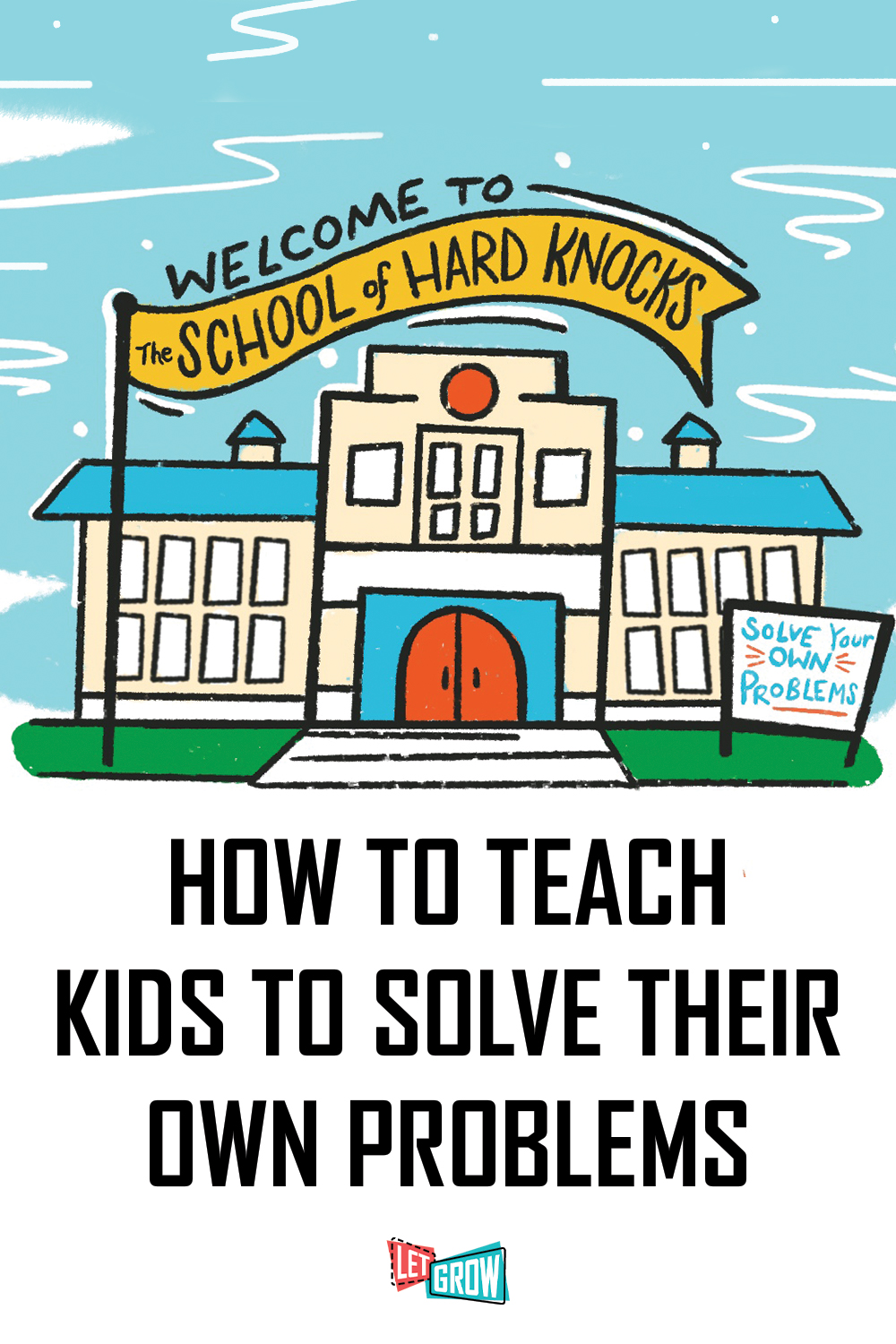 How to Teach Kids to Solve Their Own Problems | Let Grow