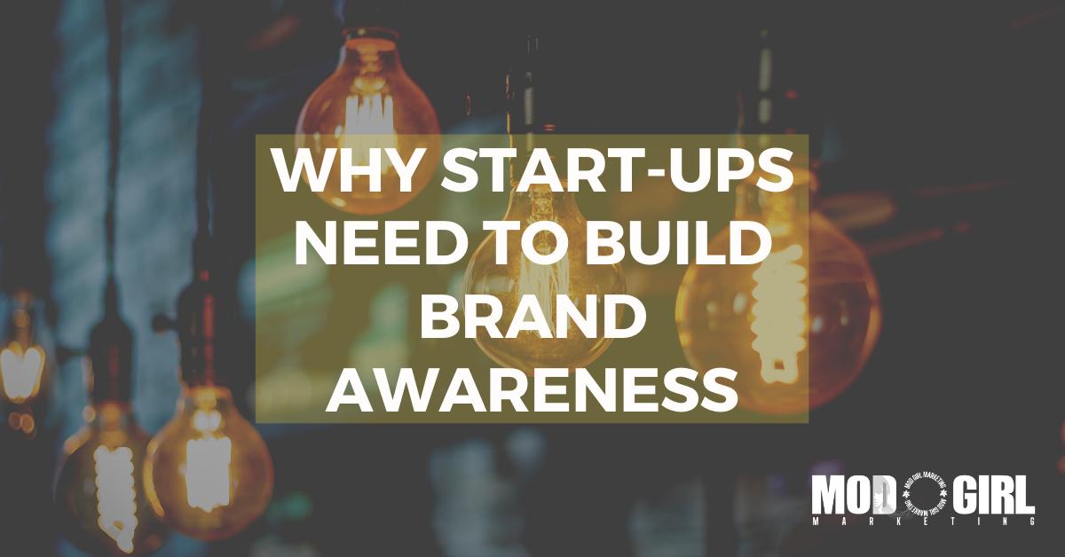 Why Start-Ups Need To Build Brand Awareness