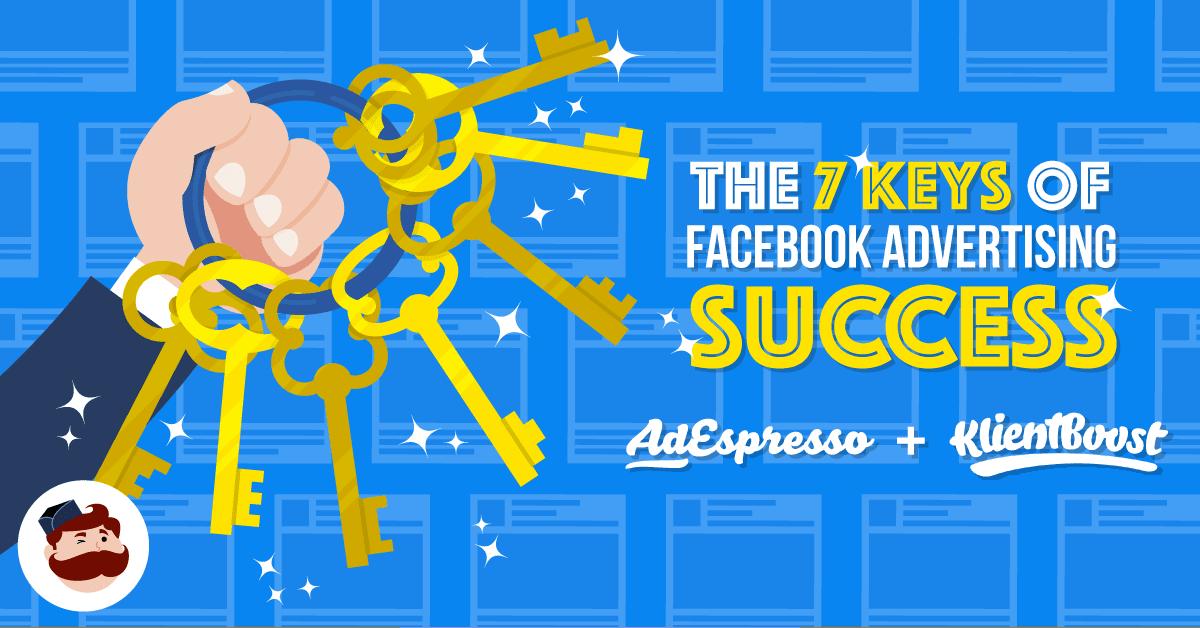 The 7 Keys of Facebook Advertising Success