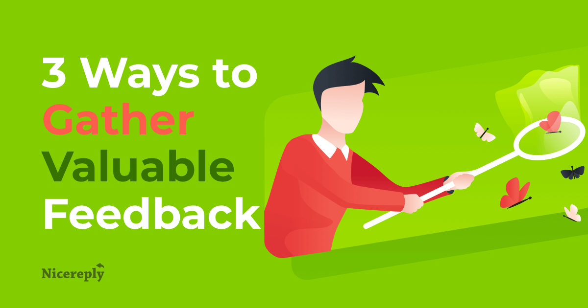 Three Ways to Gather Valuable Feedback From Your Team