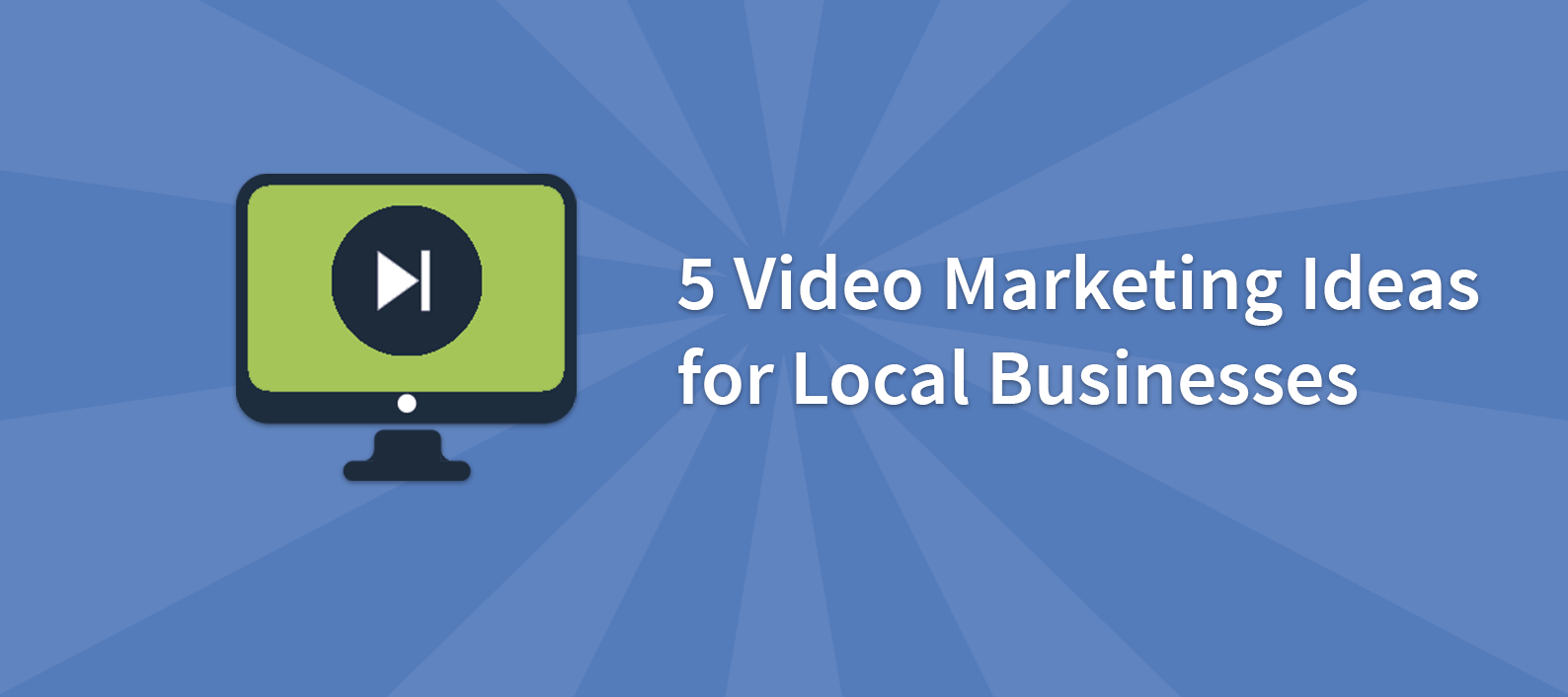 5 Video Marketing Ideas for Local Businesses - BrightLocal