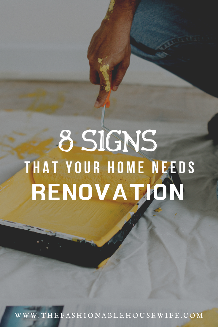 8 Signs That Your Home Needs Renovation - The Fashionable Housewife